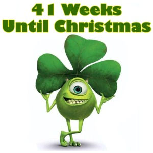 Happy Friday! 41 Weeks Until Christmas! Enjoy your St. Patty's Day Weekend!